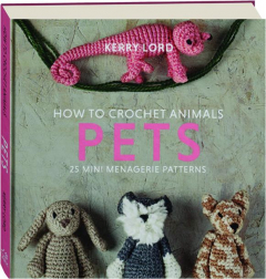 PETS: How to Crochet Animals