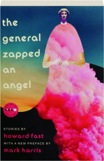 THE GENERAL ZAPPED AN ANGEL: Stories