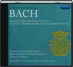 """CANTATA """"AUS DER TIEFEN"""" BWV 131/""""HIMMELSKONIG, SEI WILLKOMMEN"""" BWV 182: Bach"""
