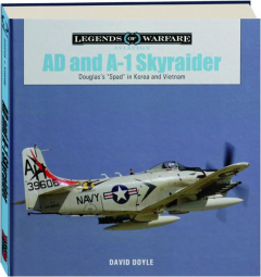 AD AND A-1 SKYRAIDER: Legends of Warfare