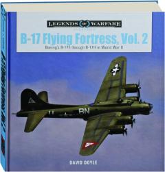 B-17 FLYING FORTRESS, VOL. 2: Legends of Warfare