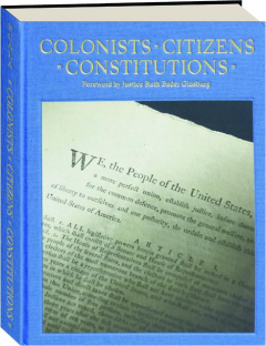 COLONISTS, CITIZENS, CONSTITUTIONS: Creating the American Republic