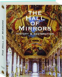 THE HALL OF MIRRORS: History & Restoration