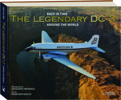 THE LEGENDARY DC-3: Back in Time Around the World