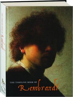 THE TIMELINE BOOK OF REMBRANDT