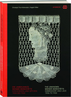 THE UNKNOWN WIENER WERKSTATTE: Embroidery and Lace 1906 to 1930