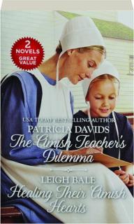 THE AMISH TEACHER'S DILEMMA / HEALING THEIR AMISH HEARTS