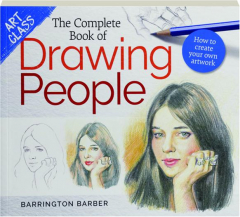 THE COMPLETE BOOK OF DRAWING PEOPLE: Art Class