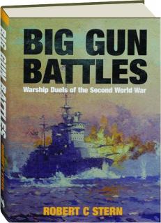 BIG GUN BATTLES: Warship Duels of the Second World War