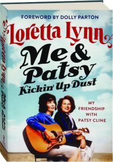 ME & PATSY KICKIN' UP DUST: My Friendship with Patsy Cline