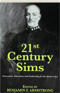 21ST CENTURY SIMS: Innovation, Education, and Leadership for the Modern Era