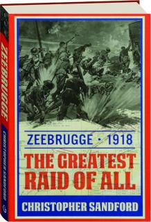 ZEEBRUGGE: The Greatest Raid of All