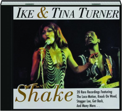 IKE & TINA TURNER: Shake