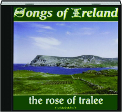 SONGS OF IRELAND: The Rose of Tralee