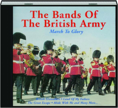 THE BANDS OF THE BRITISH ARMY: March to Glory