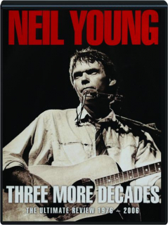 NEIL YOUNG: Three More Decades