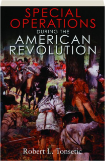 SPECIAL OPERATIONS DURING THE AMERICAN REVOLUTION