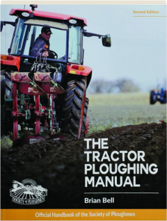 THE TRACTOR PLOUGHING MANUAL, SECOND EDITION