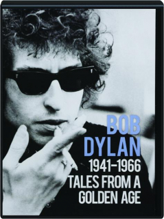 BOB DYLAN: Tales from a Golden Age 1941-1966