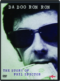 DA DOO RON RON: The Story of Phil Spector