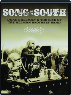 SONG OF THE SOUTH: Duane Allman & the Rise of the Allman Brothers Band