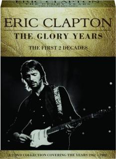 ERIC CLAPTON: The Glory Years