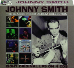 JOHNNY SMITH: The Classic Roost Album Collection