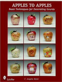 APPLES TO APPLES: Basic Techniques for Decorating Gourds