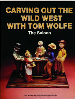 CARVING OUT THE WILD WEST WITH TOM WOLFE: The Saloon