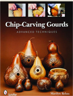 CHIP-CARVING GOURDS: Advanced Techniques