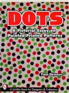 DOTS: A Pictorial Essay on Pointed Printed Patterns