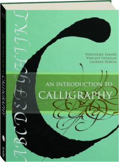 AN INTRODUCTION TO CALLIGRAPHY
