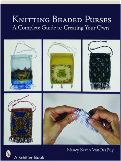 KNITTING BEADED PURSES: A Complete Guide to Creating Your Own