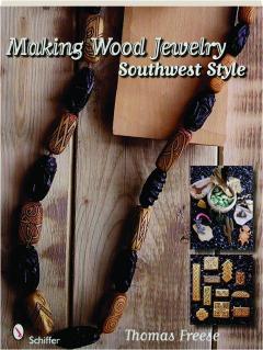 MAKING WOOD JEWELRY: Southwest Style