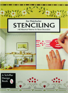 STENCILING: 140 Historical Patterns for Room Decoration