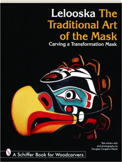 THE TRADITIONAL ART OF THE MASK: Carving a Transformation Mask
