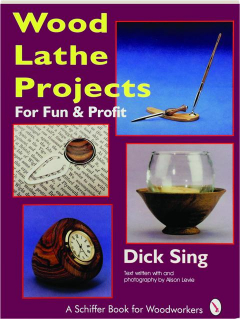 WOOD LATHE PROJECTS FOR FUN & PROFIT