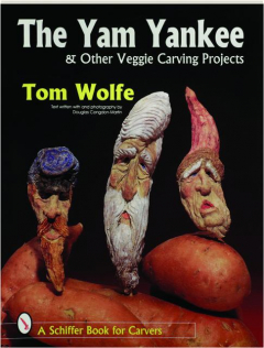 THE YAM YANKEE & OTHER VEGGIE CARVING PROJECTS