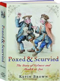 POXED & SCURVIED: The Story of Sickness and Health at Sea