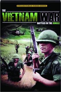 THE VIETNAM WAR: Battles in the Jungle