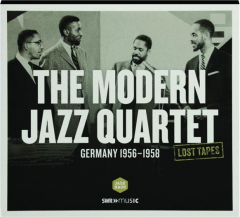 THE MODERN JAZZ QUARTET: Lost Tapes--Germany 1956-1958