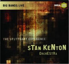 STAN KENTON ORCHESTRA: The Stuttgart Experience