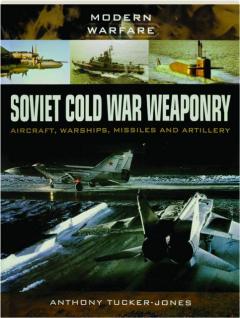 SOVIET COLD WAR WEAPONRY: Modern Warfare