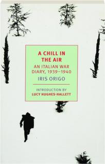 A CHILL IN THE AIR: An Italian War Diary, 1939-1940