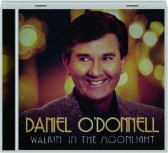 DANIEL O'DONNELL: Walkin' in the Moonlight