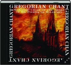 GREGORIAN CHANT: Monastic Choir of the Abbey of Saint Pierre de Solesmes