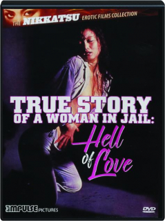 TRUE STORY OF A WOMAN IN JAIL: Hell of Love