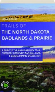 TRAILS OF THE NORTH DAKOTA BADLANDS & PRAIRIE
