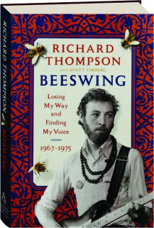 BEESWING: Losing My Way and Finding My Voice, 1967-1975