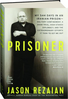 PRISONER: My 544 Days in an Iranian Prison